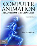 Computer Animation : Algorithms and Techniques, Parent, Rick, 0124158420