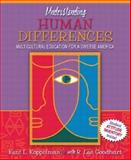 Understanding Human Differences : Multicultural Education for a Diverse America, Koppelman, Kent and Goodhart, Lee, 0205408427