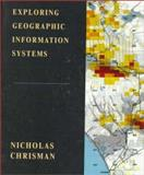 Exploring Geographic Infomation Systems, Chrisman, Nicholas, 0471108421