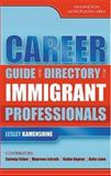 Career Guide and Directory for Immigrant Professionals, Lesley Kamenshine, 0810848422