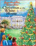 Grandmother Remembers Christmas at the White House, Mary Evans Seeley, 0965768422