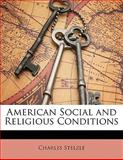 American Social and Religious Conditions, Charles Stelzle, 1141268426