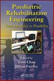 Pediatric Rehabilitation Engineering : From Disability to Possibility, , 1439808422