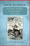 Flying Hawk, Slave Boy, 9,500 BC, Nate Jhonsen, 1490818421