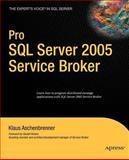 Pro SQL Server 2005 Service Broker, Aschenbrenner, Klaus, 1590598423