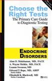 Choose the Right Tests -- Endocrine Disorders, Blackwell, Elizabeth K., 1890018422