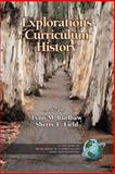 Explorations in Curriculum History, Field, Sherry L., 193060842X