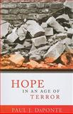 Hope in an Age of Terror, Paul J. DaPonte, 1570758433