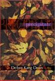 Precipitates, Debra Kang Dean, 1929918437