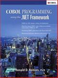 Cobol Programming Using .Net Framework, Reeves, Ronald D., 0130668435