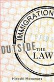 Immigration Outside the Law, Motomura, Hiroshi, 0199768439