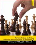 Working Through Conflict : Strategies for Relationships, Groups, and Organizations, Folger, Joseph P. and Poole, Marshall Scott, 0205078435