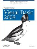 Programming Visual Basic 2008 : Build . NET 3. 5 Applications with Microsoft's Rad Tool for Business, Patrick, Tim, 0596518439
