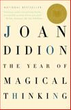 The Year of Magical Thinking, Joan Didion, 1400078431