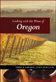 Cooking with the Wines of Oregon, Troy Townsin and Cheryl-Lynn Townsin, 155285843X