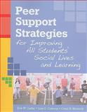 Peer Support Strategies for Improving All Students' Social Lives and Learning, Carter, Erik W. and Cushing, Lisa S., 1557668434