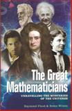 The Great Mathematicians, Raymond Flood, 1848588437