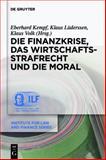 Die Finanzkrise, das Wirtschaftsstrafrecht und die Moral 9783899498431