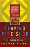 Leaving Pipe Shop, Deborah E. McDowell, 0393318435