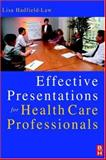 Effective Presentations for Health Professionals, Hadfield-Law, Lisa, 0750638435