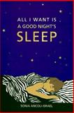 All I Want Is a Good Night's Sleep, Ancoli-Israel, Sonia, 0815148437