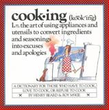Cooking, Henry Beard and Roy McKie, 0894808435