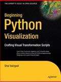 Beginning Python Visualization : Crafting Visual Transformation Scripts, Vaingast, Shai, 1430218436