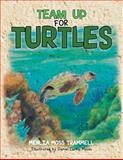 Team up for Turtles, Menlia Moss Trammell, 1483618439
