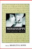 Mississippi : A Documentary History, , 1578068436