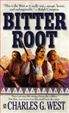 Bitter Root, Charles G. West, 0451198433