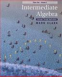 Intermediate Algebra : Concepts through Applications, Class Test Volume 2, Clark, Mark, 0495828432