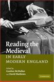 Reading the Medieval in Early Modern England, , 0521868432