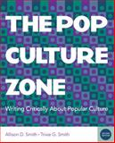The Pop Culture Zone : Writing Critically about Popular Culture, Smith, Allison D. and Smith, Trixie G, 0840028431