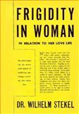 Frigidity in Woman in Relation to Her Love Life, Stekel, Wilhelm, 0871408430