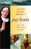 Joy Lasts, Wendy Beckett, 0892368438