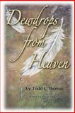 Dewdrops from Heaven, Todd Thomas and Priscilla Chana, 1497328438
