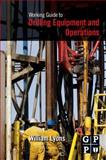 Working Guide to Drilling Equipment and Operations, Lyons, William, 1856178439