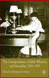 The Correspondence of Edith Wharton and Macmillan, 1901-1930, Wharton, Edith, 0230008437
