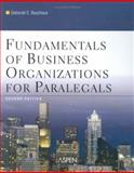 Fundamentals of Business Organization for Paralegals, Bouchoux, Deborah E., 0735558434