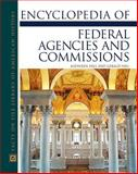 Encyclopedia of Federal Agencies and Commissions, Hill, Kathleen Thompson and Hill, Gerald N., 0816048436
