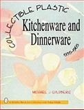 Collectible Plastic Kitchenware and Dinnerware, Michael Jay Goldberg, 0887408435
