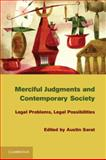 Merciful Judgments and Contemporary Society : Legal Problems, Legal Possibilities, Sarat, Austin, 1107008433