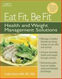 Eat Fit, Be Fit : Health and Weight Management Solutions, Arpino, Linda and Suas, Michel, 1418038431