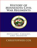 History of Minnesota Civil War Regiments, Christopher Cox, 1492818437