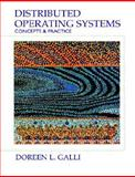 Distributed Operating Systems : Concepts and Practice, Galli, Doreen L., 0130798436