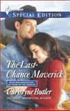 The Last-Chance Maverick, Christyne Butler, 0373658435