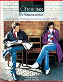 Choices in Relationships : An Introduction to Marriage and the Family, Knox, David and Schacht, Caroline, 0495808431