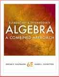 Cengage Advantage Books: Elementary and Intermediate Algebra : A Combined Approach, Kaufmann, Jerome E. and Schwitters, Karen L., 1111578435