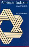 American Judaism, Glazer, Nathan, 0226298434