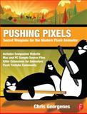 Pushing Pixels : Secret Weapons for the Modern Flash Animator, Georgenes, Chris, 0240818431